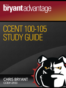 Chris Bryant's CCENT 100-105 Study Guide